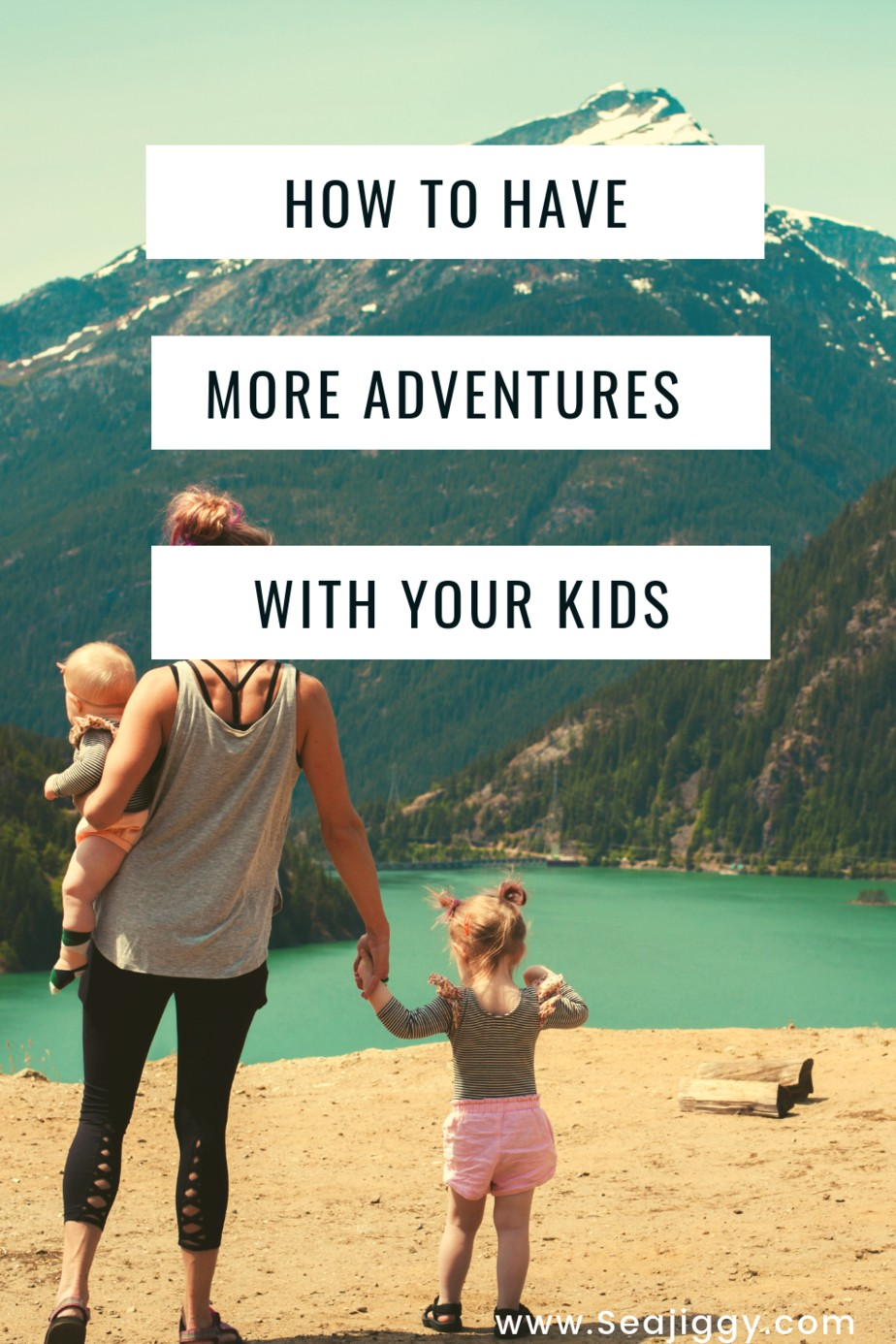 How to have more adventures with your kids